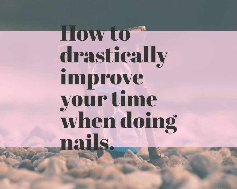 how to improve your time doing nails