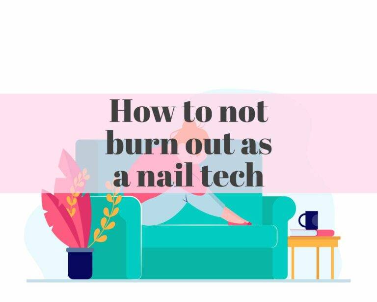 how not to burn out as a nail tech