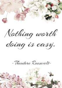 Nothing worth doing is easy A4 free printable