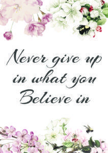 Never give up in what you believe in A4 free printable