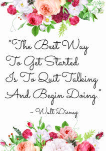 the best way to get started is to quit talking and begin doing - walt disney A4 free printable