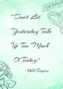 don't let yesterday take up too much of today - Will Rogers A4 free printable