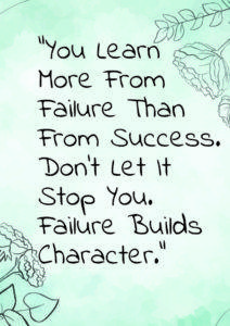 You learn more from failure than from success. don't let it stop you. Failure builds character A4 free printable