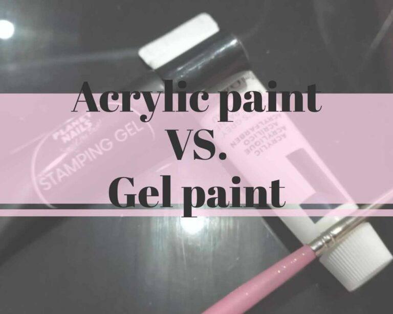 Acrylic paint VS. Gel paint