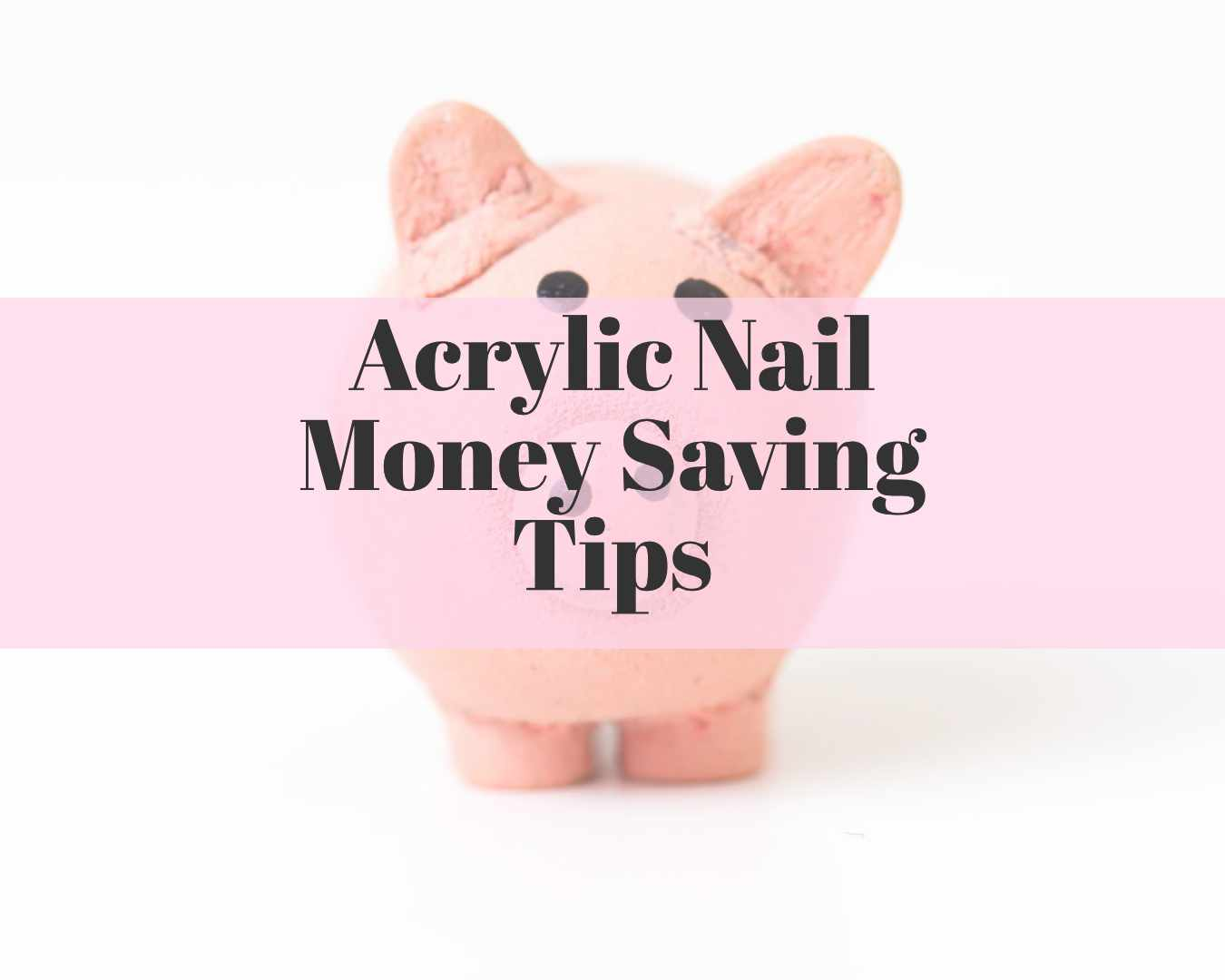 how to save money when doing acrylic nails