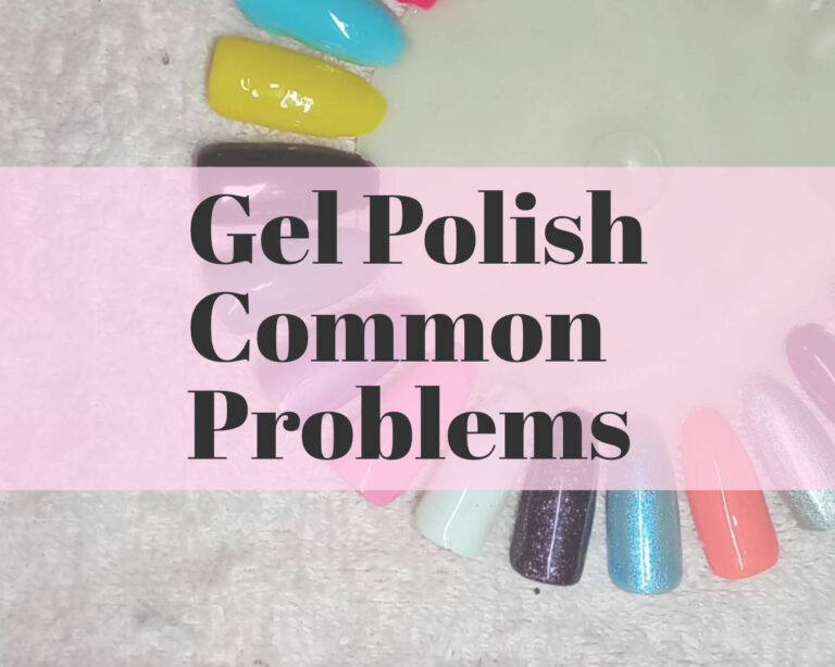 Gel Polish common problems you can face